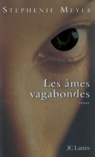 Les âmes vagabondes / Stephenie Meyer | Meyer, Stephenie. Auteur