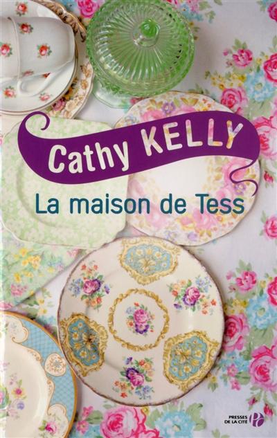 La maison de Tess / Cathy Kelly   Kelly, Cathy. Auteur