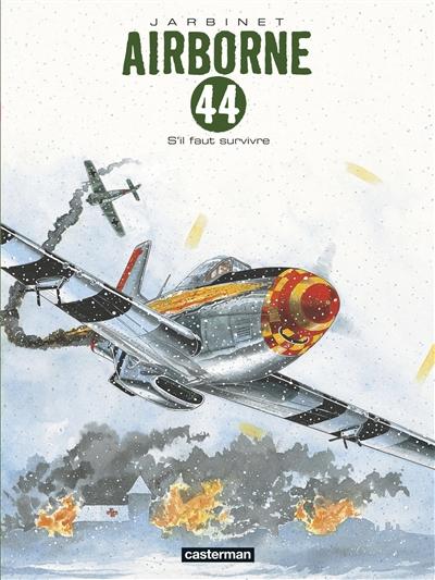 Airborne 44. Vol. 5. S'il faut survivre