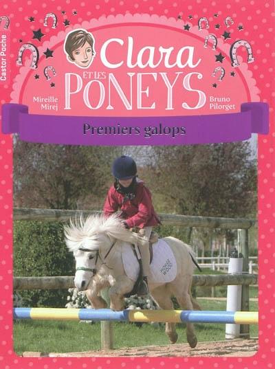Clara et les poneys. Vol. 4. Premiers galops