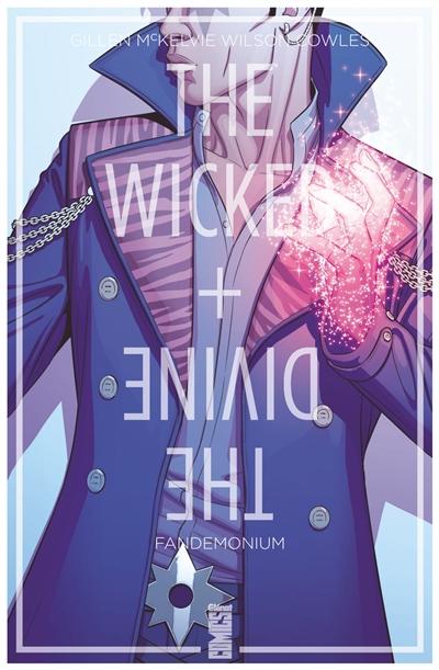 The wicked + the divine. 02 : Fandemonium / scénario Kieron Gillen   Gillen, Kieron (1975-....). Auteur