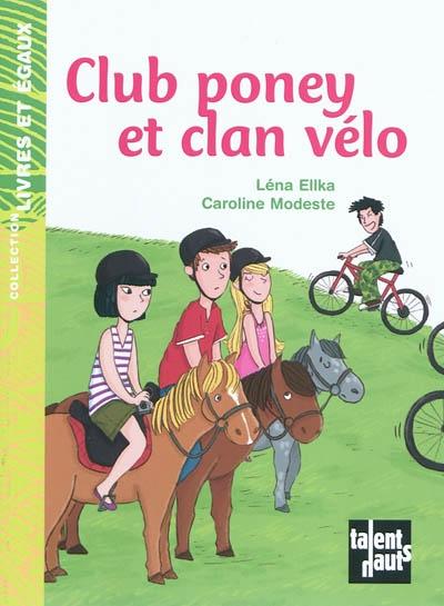 Club poney et clan vélo | Ellka, Léna. Auteur