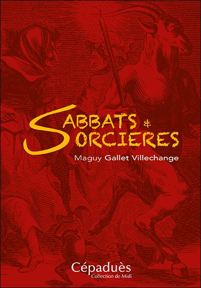 Sabbats & sorcières : dans l'ouest de la France