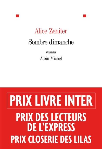 Sombre dimanche | Zeniter, Alice (1986-....). Auteur