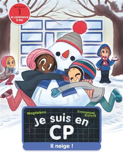 Il neige ! : Je suis en CP ; niveau 1 | Magdalena (1961-....). Auteur