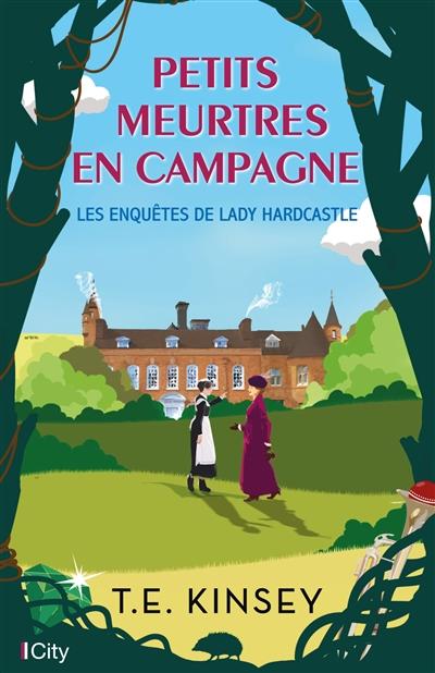 Les enquêtes de lady Hardcastle. Petits meurtres en campagne