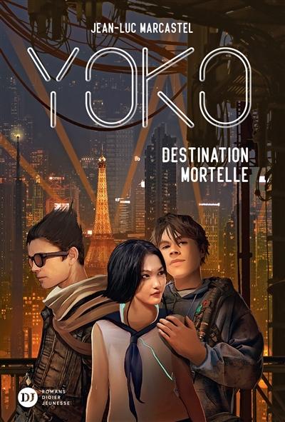Yoko. Vol. 2. Destination mortelle