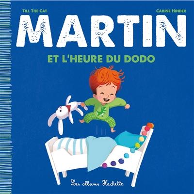 Martin. Martin et l'heure du dodo