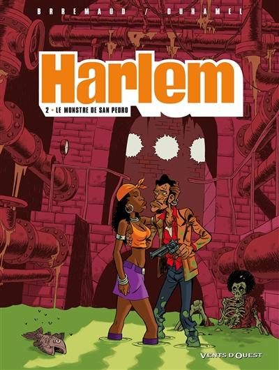 Harlem. Vol. 2. Le monstre de San Pedro