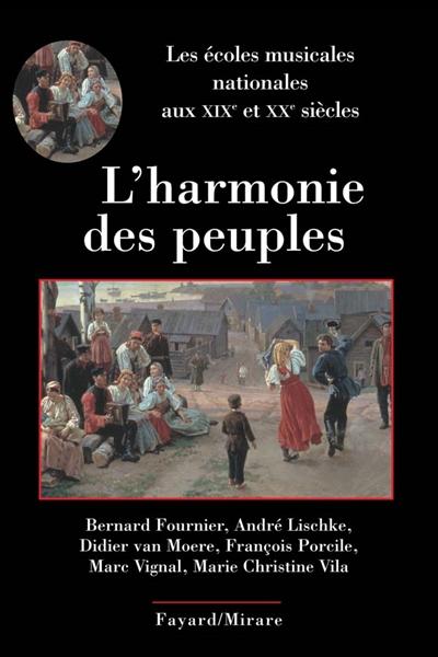 L'harmonie des peuples : les écoles musicales nationales aux XIXe et XXe siècles | Lischke, Andre. Auteur