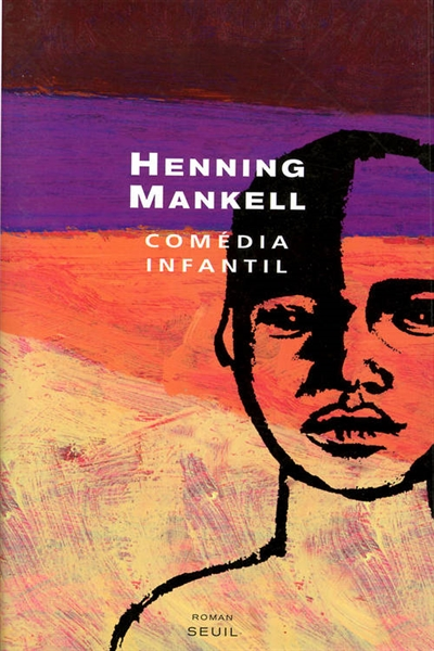 Comedia infantil / Henning Mankell | Mankell, Henning (1948-2015)