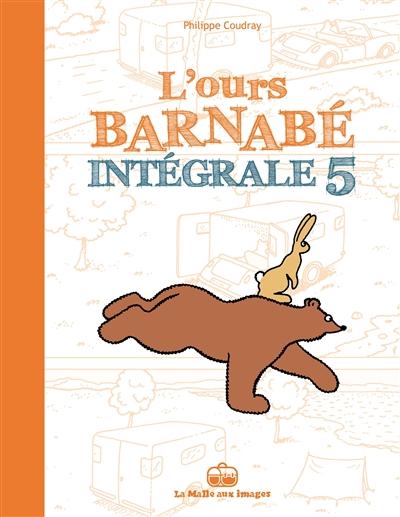 L'ours Barnabé : intégrale. Vol. 5