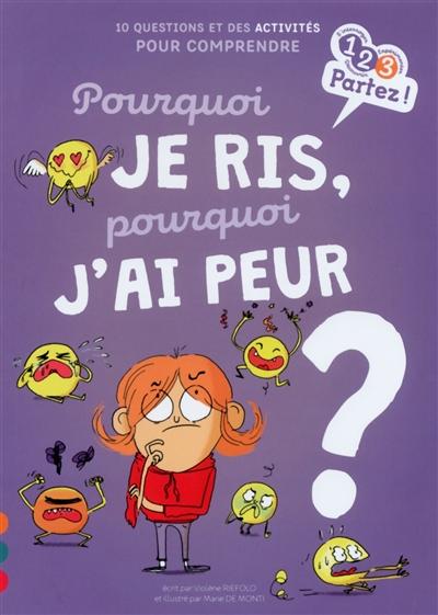 Pourquoi je ris, pourquoi j'ai peur ? : 10 questions et des activités pour comprendre / écrit par Violène Riefolo | Riefolo, Violène. Auteur
