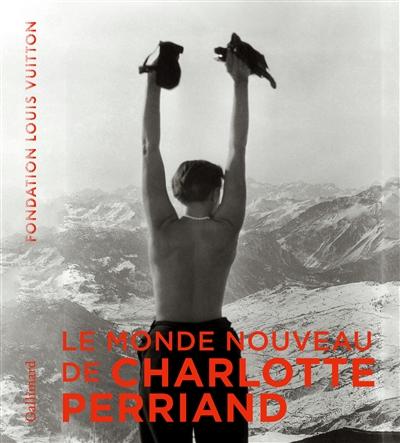 Le monde nouveau de Charlotte Perriand : exposition, Paris, Fondation Louis Vuitton, du 2 octobre 2019 au 20 février 2020 |