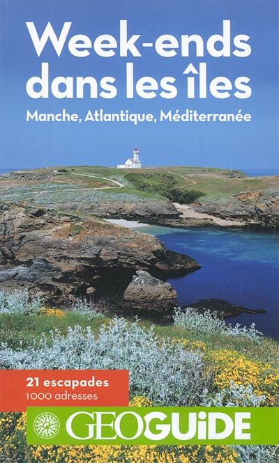 Week-ends dans les iles : Manche, Atlantique, Méditerranée |