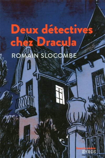 Deux détectives chez Dracula | Slocombe, Romain (1953-....). Auteur