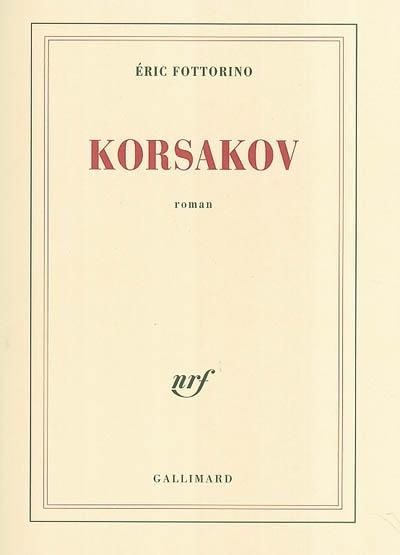 Korsakov | Fottorino, Eric (1960-....). Auteur