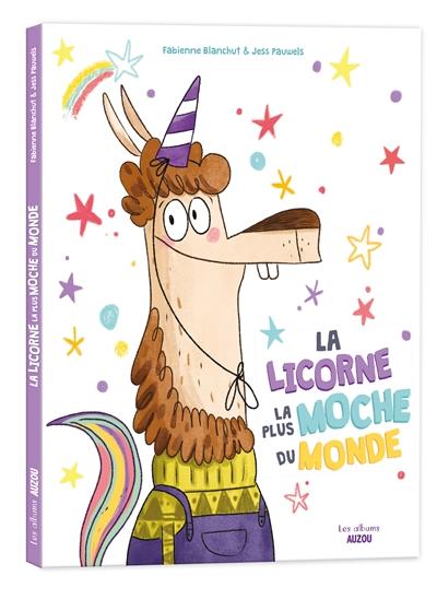 licorne la plus moche du monde (La)   Blanchut, Fabienne (1974-....). Auteur
