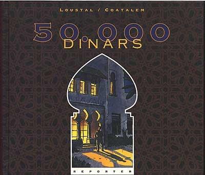50 000 dinars / [ill. par] Loustal   Loustal (1956-....). Illustrateur