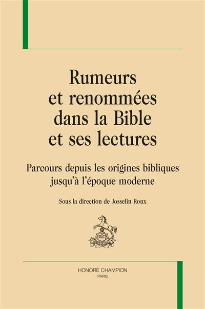 Rumeurs et renommées dans la bible et ses lectures : parcours depuis les origines bibliques jusqu'à l'époque moderne
