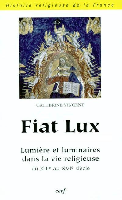 Fiat lux : lumière et luminaires dans la vie religieuse en Occident du 13e siècle au début du 16e siècle