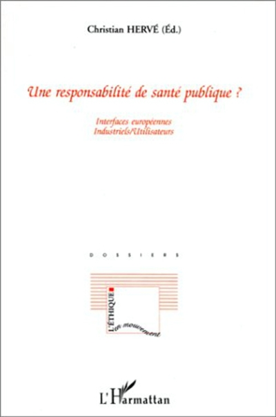 Une responsabilité de santé publique ? : interfaces européennes industriels-utilisateurs