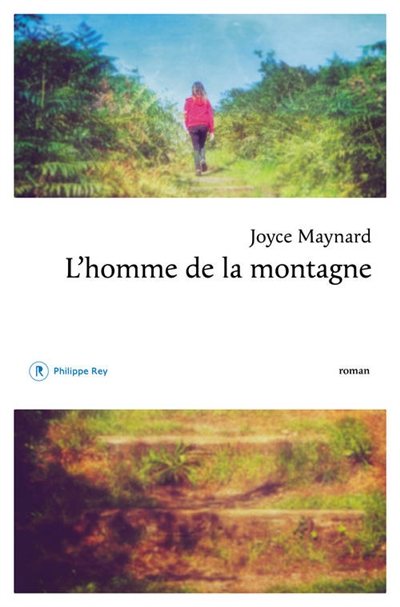 L'homme de la montagne  | Maynard, Joyce. Auteur