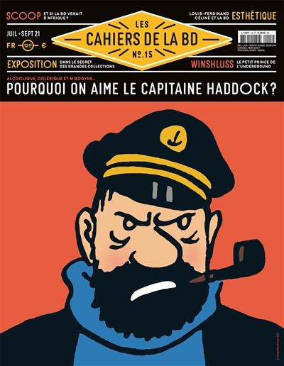 Les cahiers de la BD, n° 15. Pourquoi on aime le capitaine Haddock ?