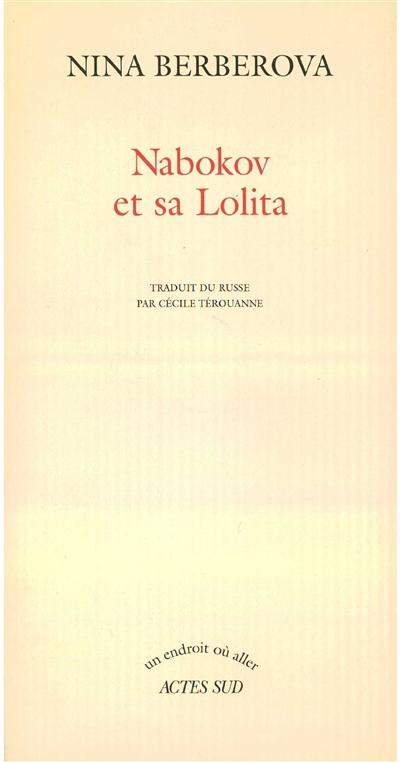 Nabokov et sa lolita | Berberova, Nina Nikolaevna (1901-1993). Auteur