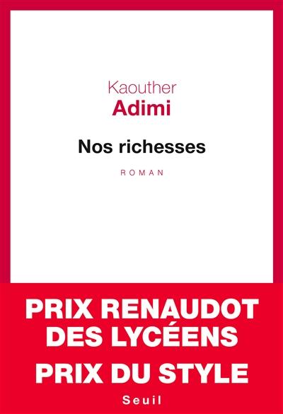 Nos richesses : roman | Adimi, Kaouther. Auteur