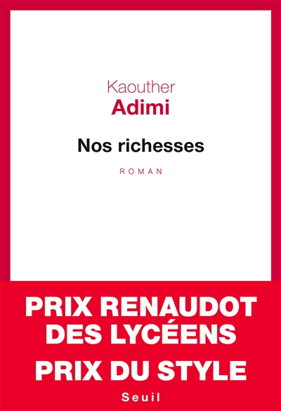 Nos richesses | Adimi, Kaouther (1986-....). Auteur