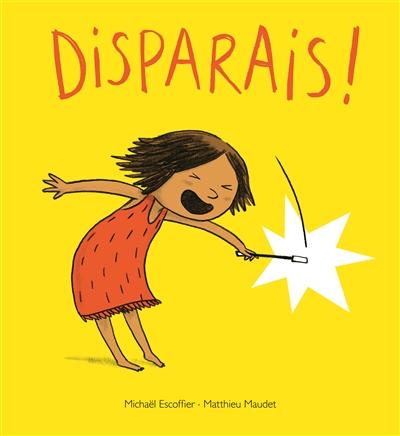 Disparais ! | Escoffier, Michaël (1970-....). Auteur