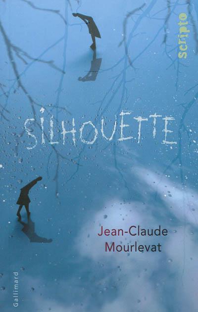 Silhouette / Jean-Claude Mourlevat | Mourlevat, Jean-Claude (1952-....). Auteur
