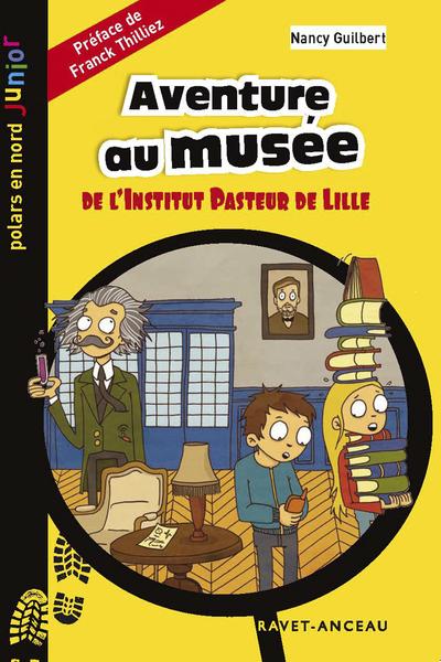Aventure au musée : de l'Institut Pasteur de Lille