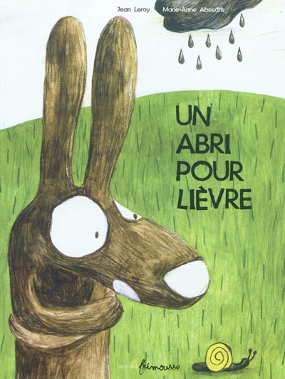 abri pour lièvre (Un) / Jean Leroy, Marie-Anne Abesdris | Leroy, Jean (1975-....). Auteur