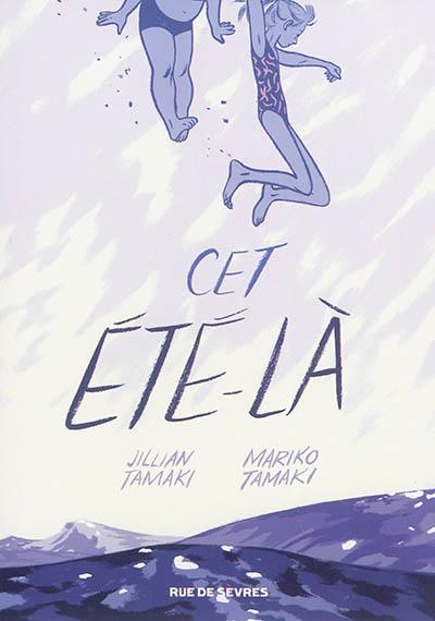 Cet été-là / Mariko Tamaki, Jillian Tamaki | Tamaki, Mariko. Auteur