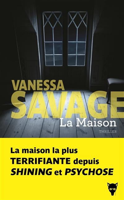 La  maison   Savage, Vanessa. Auteur