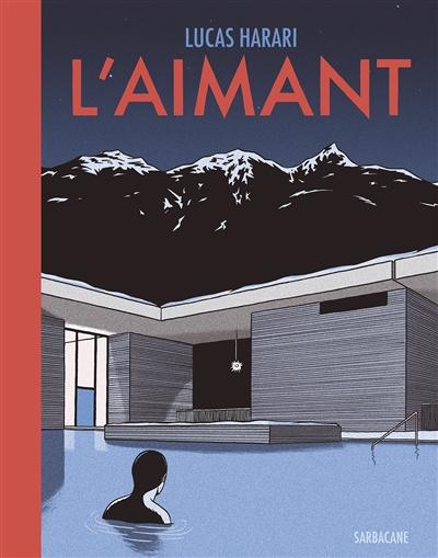 L' aimant / Lucas Harari | Harari, Lucas. Auteur