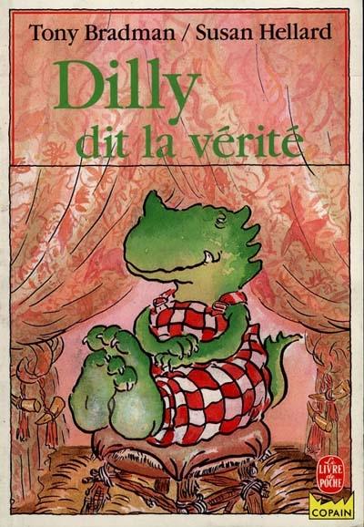 Dilly dit la vérité / texte de Tony Bradman | Bradman, Tony (1954-....). Auteur