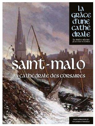 Saint-Malo : la cathédrale des corsaires