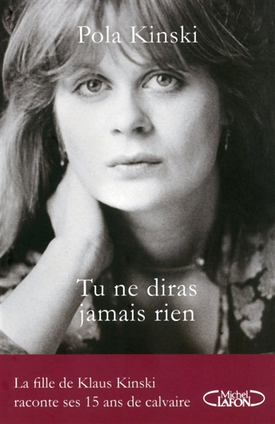 Tu ne diras jamais rien / Pola Kinski | Kinski, Pola (1952-....). Auteur