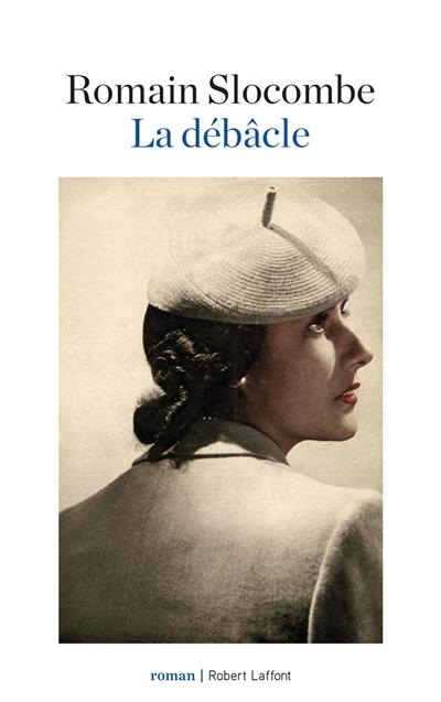La débâcle : roman / Romain Slocombe | Slocombe, Romain (1953-....). Auteur