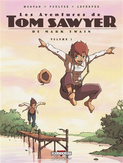 Les aventures de Tom Sawyer / d'après Mark Twain | Morvan, Jean-David. Auteur