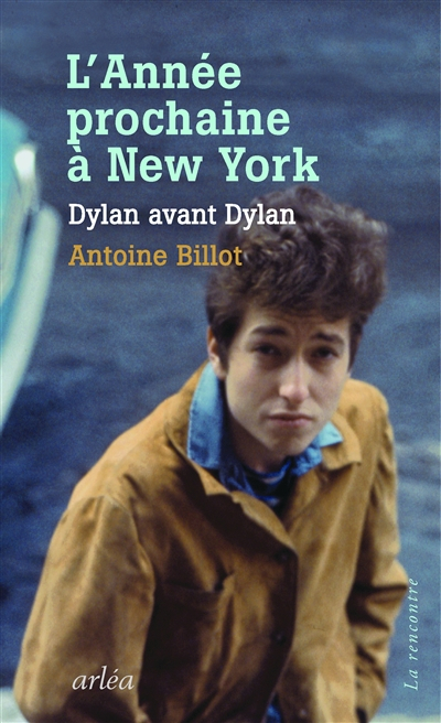 L'année prochaine à New York : Dylan avant Dylan