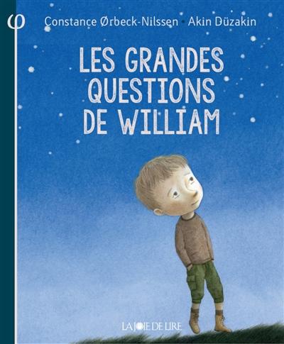 grandes questions de William (Les) | Orbeck-Nilssen, Constance (1954-....). Auteur