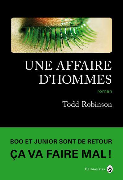 Une  affaire d'hommes | Robinson, Todd (1972-....). Auteur