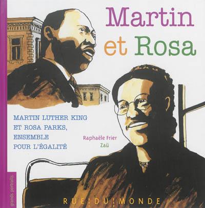 Martin et Rosa : Martin Luther King et Rosa Parks, ensemble pour l'égalité / texte de Raphaële Frier | Frier, Raphaële (1970-....). Auteur