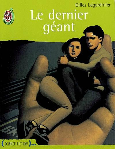 Le dernier géant / Gilles Legardinier | Legardinier, Gilles
