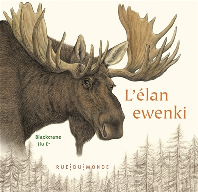 L' élan ewenki / texte de Blackcrane | Blackcrane, Gerelchimeg (1975-....). Auteur