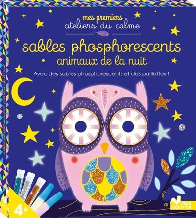 Sables phosphorescents : animaux de la nuit : avec des sables phosphorescents et des paillettes !